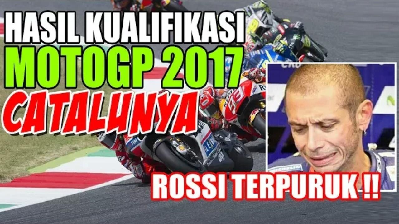 HASIL KUALIFIKASI MOTOGP Catalunya 2017 Spanyol, FULL ...