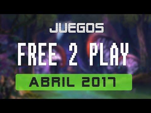 Juegos FREE-TO-PLAY abril 2017