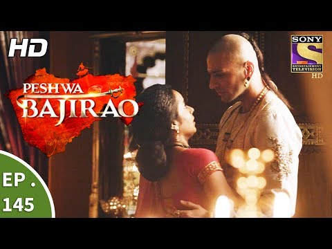 Peshwa Bajirao - पेशवा बाजीराव - Ep 145 - 11th August, 2017