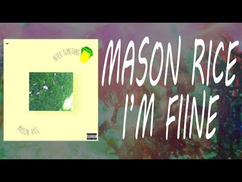 Mason Rice ~ I'm Fiine [Full Audio] | #InRotation Visual Track