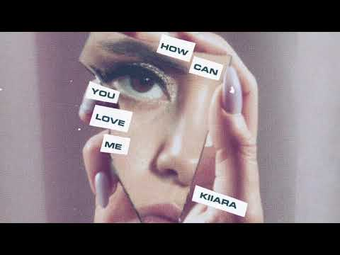 Kiiara - How Can You Love Me (Official Audio)