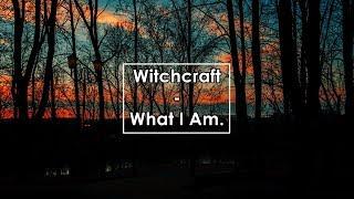 Witchcraft - What I Am (Lyrics / Letra)