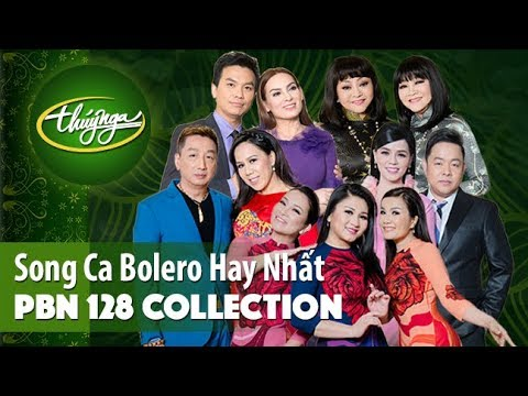 PBN 128 Collection | Song Ca Bolero Hay Nhất