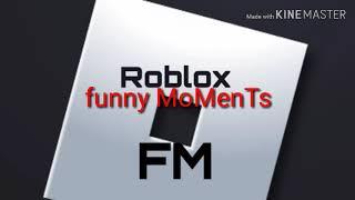 Roblox Funny moments RMF#2