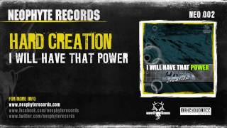 Hard Creation - I Will Have That Power (NEO002) (1999)