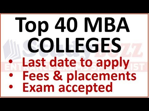 Top 40 MBA colleges | Last date to apply, exams accepted, fees structure & average placement