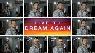 Live To Dream Again (ACAPELLA)   Jared Halley Cover