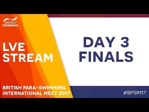 British Para-Swimming International Meet 2017 - Day 3 Finals
