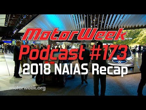 MotorWeek Podcast 173: NAIAS Recap 2018!