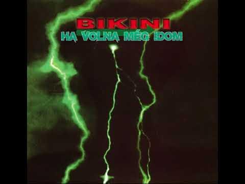Bikini - Ha Volna Még Idom (1988 Full Album)