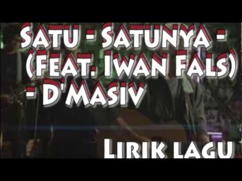 D'MASIV & IWAN FALS - Satu - satunya (Lirik Lagu)