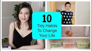 10 Tidy Habits That Will Change Your Life!