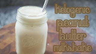 Ketogenic Peanut Butter Milkshake | Low Carb