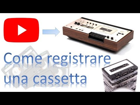 Come Registrare una Cassetta