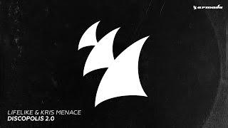 Lifelike & Kris Menace - Discopolis 2.0 (Original Rework Edit)
