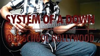 System Of A Down - Old School Hollywood (guitar cover w/ tabs in description)