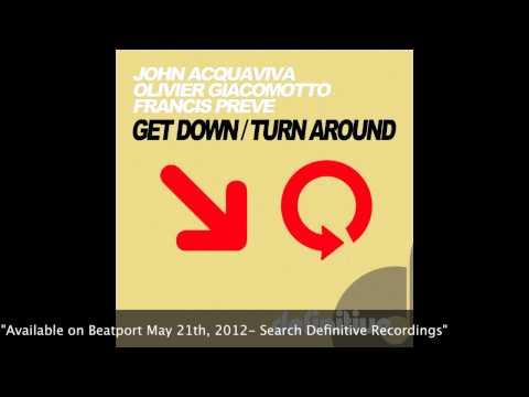 """Turn Around Original Mix"" - John Acquaviva Olivier Giacomotto Francis Preve"