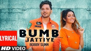 Bumb Jattiye (Lyrical Song) Bobby Sunn | Amzee Sandhu | Davinder Gumti | Latest Punjabi Songs 2019