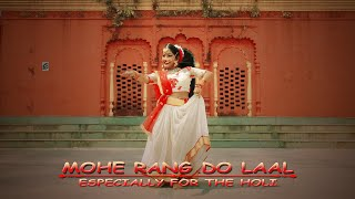 MOHE RANG DO LAAL | Kathak dance choreography | sunanda nrityangan presents HOLI SPECIAL