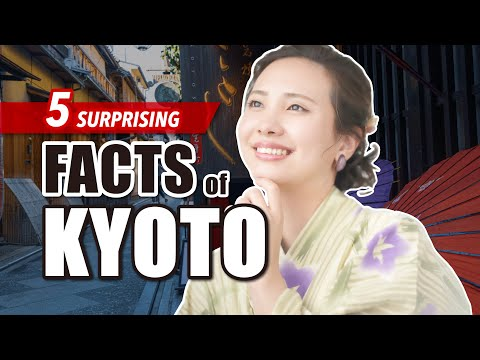 """5 facts"" you didn't know about Kyoto that might change your image of the city completely"
