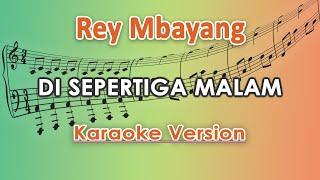 Download Lagu Rey Mbayang Di Sepertiga Malam Karaoke Lirik Tanpa Vokal By Regis MP3