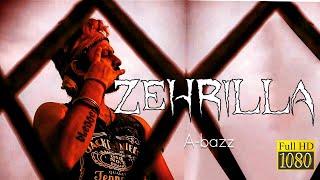A bazz - ZEHRILLA | Video | 2020 | ALBUM_Bad To Worst