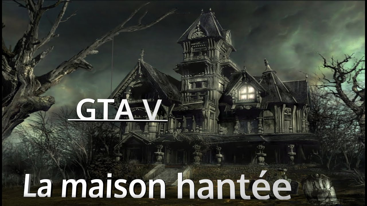 maison hantee gta 5 online
