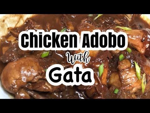 Chicken Adobo sa  Gata ( Chicken Adobo with coconut milk) | Filipino Style