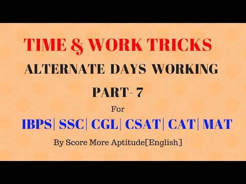 Time and Work Type VII Problems | A and B Working Alternative Days