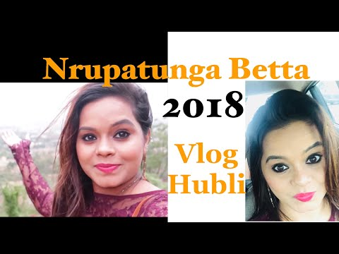 Nrupatunga Betta Hubli Vlog 2018