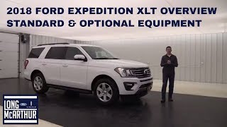 2018 FORD EXPEDITION XLT OVERVIEW: STANDARD & OPTIONAL EQUIPMENT