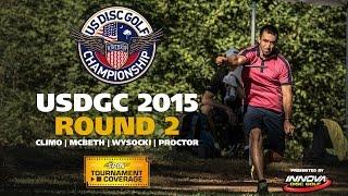 USDGC 2015 Round 2 (Climo, McBeth, Wysocki, Proctor)