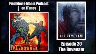 Movie Mania Podcast #20 - The Revenant
