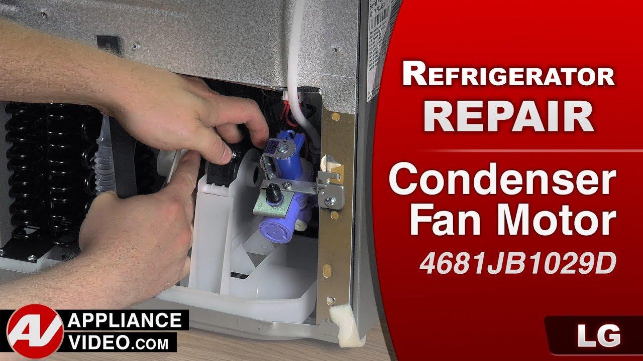 Lg Refrigerator Condenser Fan Motor Not Working Diagnostic Repair Youtube
