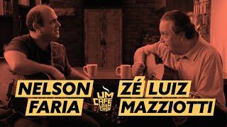um café lá em casa com zé luiz mazziotti e nelson faria
