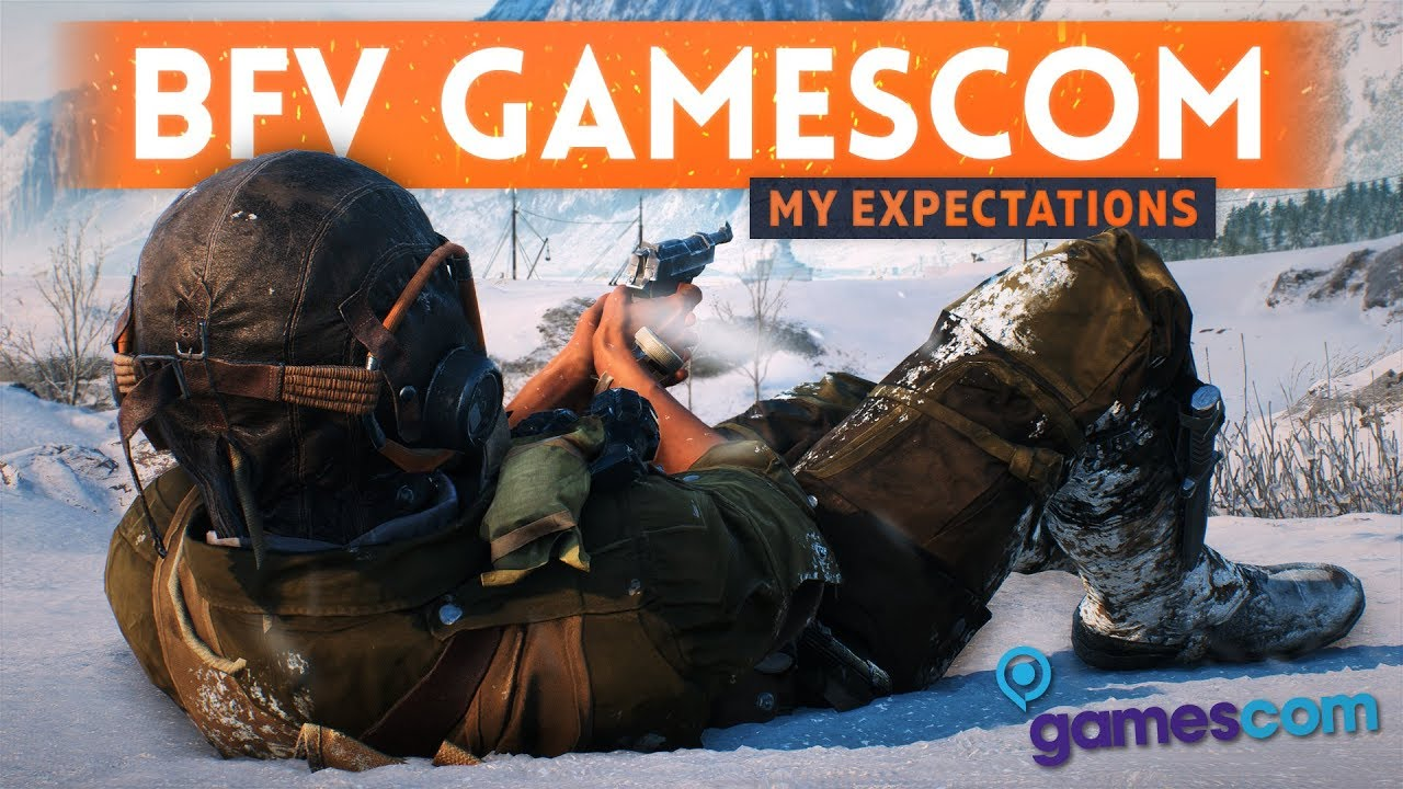 BATTLEFIELD 5 AT GAMESCOM: 7 Things I Want To See ! (Gameplay, New Map, Finished Features & MORE!)