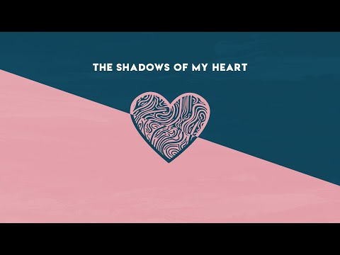 The Shadows Of My Heart (Lyric Video)