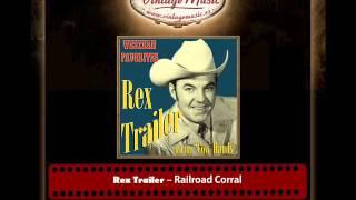 Rex Trailer – Railroad Corral