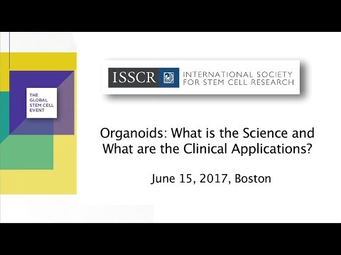 """""""Organoids: What is the Science and What are the Clinical Applications?"""" -15 June, 2017"""