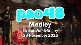 PAO48 - Medley (Live at Waniv3rsary)