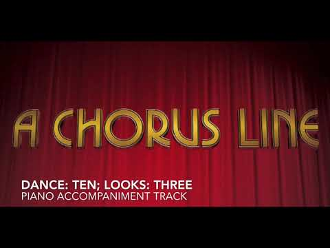 Dance: Ten; Looks: Three  A Chorus Line  Piano AccompanimentRehearsal Track