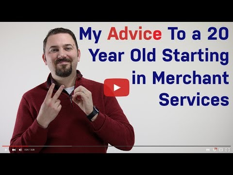 My Advice to a 20-Year-Old Starting Out In Merchant Services