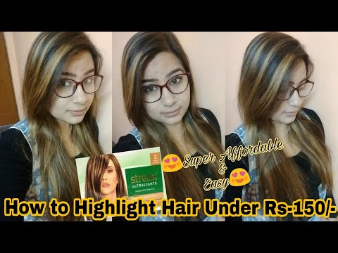 Hair Highlighting At Home | How To Highlight Hair At Home | Under 140 | Streax Ultra Highlights Demo