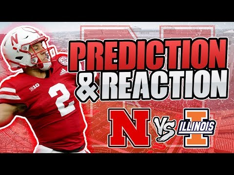 NEBRASKA VS OHIO STATE REACTION | HUSKERS VS ILLINOIS PREDICTIONS | HUSKER FOOTBALL 2018 REACTIONS