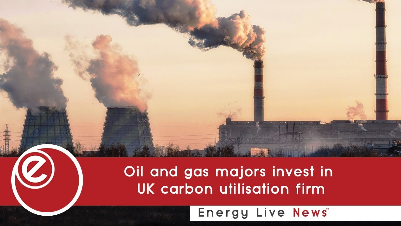Oil and gas majors invest in UK carbon utilisation firm | Energy Live News