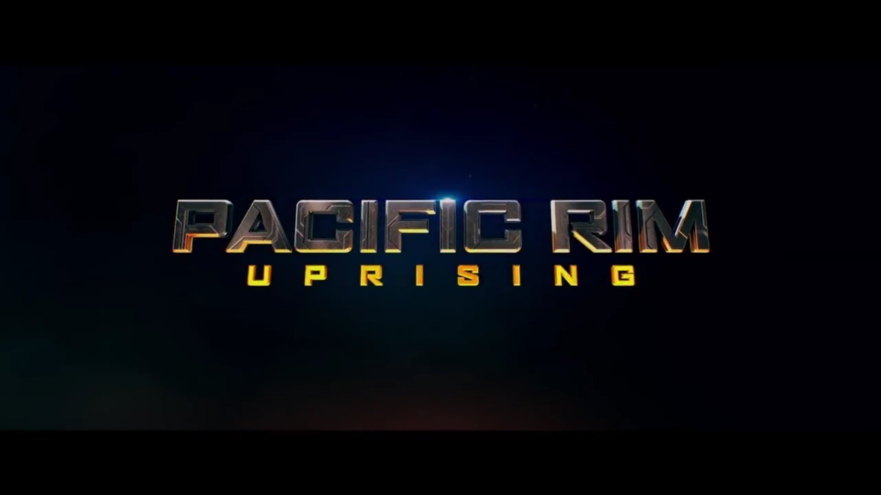 Pacific Rim Uprising 2018 Closing Title Sequence