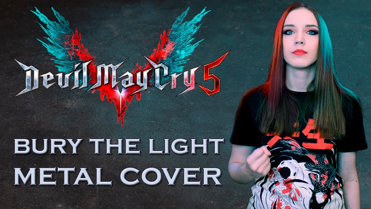 「 Bury the light」| Devil May Cry 5 | COVER by GO!! Light Up!