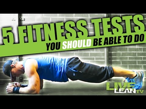 5 Fitness Tests You Should Be Able To Do | LiveLeanTV