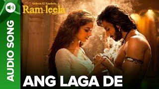 ANG LAGA DE - Full Audio Song | Deepika Padukone & Ranveer Singh | Goliyon Ki Raasleela Ram-leela