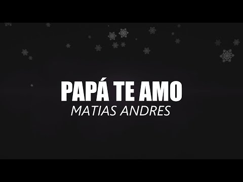 8- MATIAS ANDRES - PAPÁ TE AMO [VIDEOLYRICS OFICIAL/LETRA]